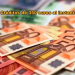 Créditos de 350 euros sin nómina ni aval