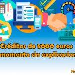 Préstamos de 8000 euros al momento sin explicaciones