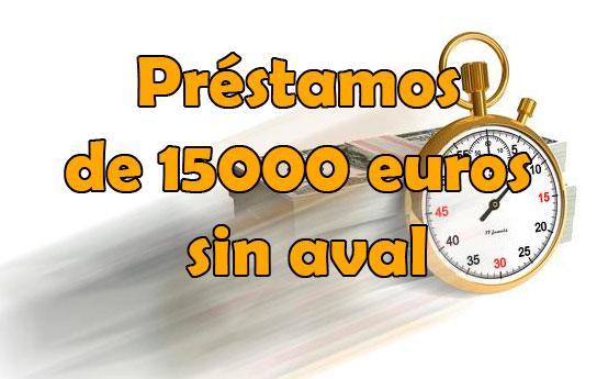 Préstamos de 15000 euros sin aval en pocos minutos